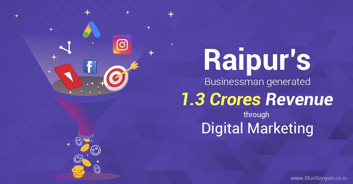 Raipur's businessman generated 1.3 crores through Digital Marketing
